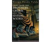 Szczegóły książki TALES FROM THE BROTHERS GRIMM AND THE SISTERS WEIRD
