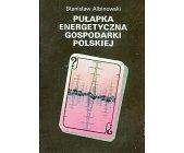Szczegóły książki PUŁAPKA ENERGETYCZNA GOSPODARKI POLSKIEJ
