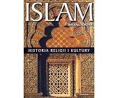 Szczegóły książki ISLAM. HISTORIA RELIGII I KULTURY