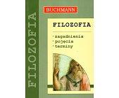Szczegóły książki FILOZOFIA. ZAGADNIENIA, POJĘCIA, TERMINY