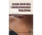Szczegóły książki LECZENIE CHORÓB SKÓRY I CHORÓB PRZENOSZONYCH DROGĄ PŁCIOWĄ