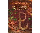 Szczegóły książki ANI TRYUMF, ANI ZGON. SZKICE O POWSTANIU WARSZAWSKIM