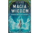 Szczegóły książki MAGIA WIEDŹM - RYTUAŁY, SPECYFIKI I ZAKLĘCIA