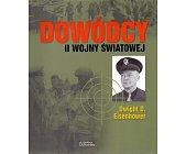 Szczegóły książki DOWÓDCY II WOJNY ŚWIATOWEJ. DWIGHT D. EISENHOWER
