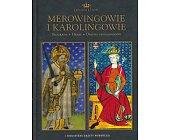 Szczegóły książki MEROWINGOWIE I KAROLINGOWIE