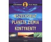 Szczegóły książki WSZECHŚWIAT, PLANETA ZIEMIA, KONTYNENTY