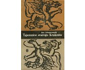 Szczegóły książki TAJEMNICE STAREGO KRAKOWA