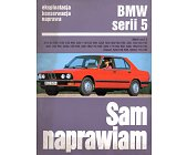Szczegóły książki SAM NAPRAWIAM - BMW SERII 5
