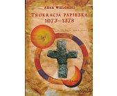 Szczegóły książki TEOKRACJA PAPIESKA 1073-1378