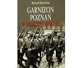Szczegóły książki GARNIZON POZNAŃ W II RZECZYPOSPOLITEJ