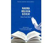 Szczegóły książki NAUKA RELIGIA DZIEJE