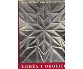 Szczegóły książki KATALOG ZABYTKÓW SZTUKI W POLSCE. ŁOMŻA I OKOLICE