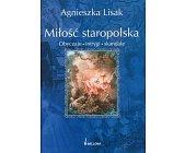 Szczegóły książki MIŁOŚĆ STAROPOLSKA - OBYCZAJE, INTRYGI, SKANDALE
