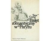 Szczegóły książki BALET ROMANTYCZNY W PARYŻU