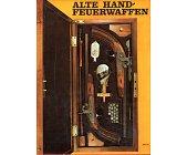 Szczegóły książki ALTE HANDFEUERWAFFEN