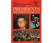 Szczegóły książki THE AMERICAN HERITAGE BOOK OF THE PRESIDENTS AND FAMOUS AMERICANS