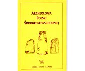 Szczegóły książki ARCHEOLOGIA POLSKI ŚRODKOWEJ - TOM 1