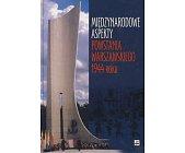 Szczegóły książki MIĘDZYNARODOWE ASPEKTY POWSTANIA WARSZAWSKIEGO 1944 ROKU