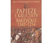 Szczegóły książki PAPIEŻE I KRUCJATY BAŁTYCKIE 1147 - 1254