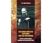 Szczegóły książki EKLEZJOLOGIA POLITYCZNA METROPOLITY ANDRZEJA SZEPTYCKIEGO