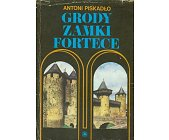 Szczegóły książki GRODY ZAMKI FORTECE