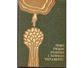 Szczegóły książki PISMO ŚWIĘTE STAREGO I NOWEGO TESTAMENTU. TOM I, II