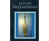 Szczegóły książki KULTURA PRZEWORSKA