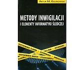 Szczegóły książki METODY INWIGILACJI I ELEMENTY INFORMATYKI ŚLEDCZEJ