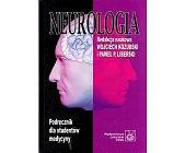 Szczegóły książki NEUROLOGIA PODRĘCZNIK DLA STUDENTÓW MEDYCYNY.