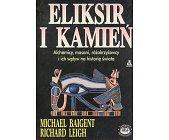Szczegóły książki ELIKSIR I KAMIEŃ - ALCHEMICY, MASONI, RÓŻOKRZYŻOWCY I ICH WPŁYW NA HISTORIĘ ŚWIATA
