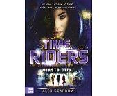 Szczegóły książki TIME RIDERS - MIASTO CIENI
