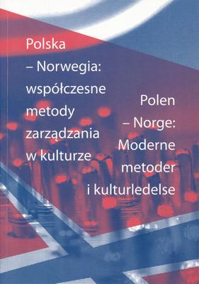 POLSKA - NORWEGIA: WSPÓŁCZESNE METODY ZARZĄDZANIA W KULTURZE