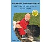 Szczegóły książki WSPOMAGANIE ROZWOJU I REHABILITACJA DZIECI Z GENETYCZNIE...