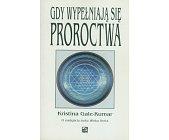 Szczegóły książki GDY WYPEŁNIAJĄ SIĘ PROROCTWA