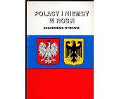 Szczegóły książki POLACY I NIEMCY W ROSJI. ZAGADNIENIA WYBRANE