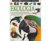 Szczegóły książki EKOLOGIA (PATRZĘ, POZNAJĘ, NAUKA)