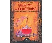 Szczegóły książki MAGICZNA AROMATERAPIA
