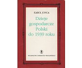 Szczegóły książki DZIEJE GOSPODARCZE POLSKI DO 1939 ROKU