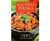 Szczegóły książki KUCHNIA POLSKA - 1001 PRZEPISÓW
