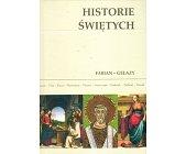 Szczegóły książki HISTORIE ŚWIĘTYCH - TOM 4 - FABIAN - GELAZY