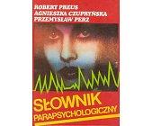 Szczegóły książki SŁOWNIK PARAPSYCHOLOGICZNY