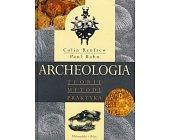 Szczegóły książki ARCHEOLOGIA - TEORIE, METODY, PRAKTYKA