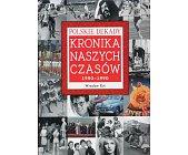 Szczegóły książki POLSKIE DEKADY - KRONIKA NASZYCH CZASÓW 1950 - 1990