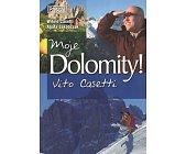 Szczegóły książki MOJE DOLOMITY! VITO CASETTI