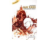 Szczegóły książki JAN XXIII. WYPRÓBOWANY ŚWIĘTY