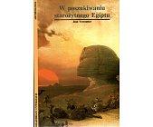 Szczegóły książki W POSZUKIWANIU STAROŻYTNEGO EGIPTU