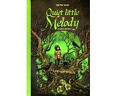 Szczegóły książki QUIET LITTLE MELODY - A SIMPLE FAIRYTALE