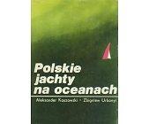 Szczegóły książki POLSKIE JACHTY NA OCEANACH