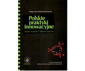 Szczegóły książki POLSKIE PRAKTYKI INNOWACYJNE