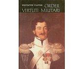 Szczegóły książki ORDER VIRTUTI MILITARI - 1792 - 1945